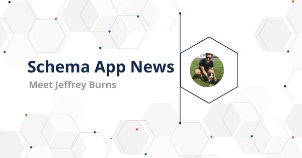 Meet Jeffrey Burns, Schema App's Customer Success Manager