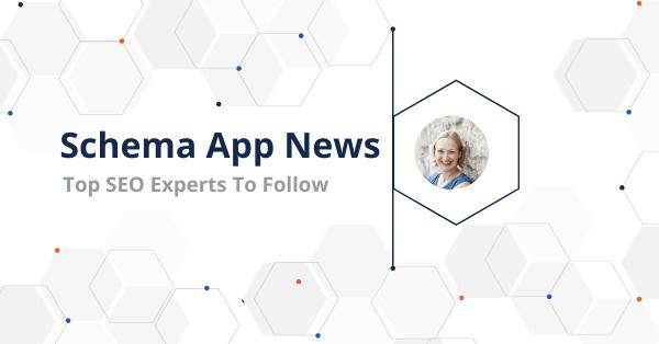 Schema App's Martha van Berkel Chosen as one of Top SEO Experts You Should Be Following