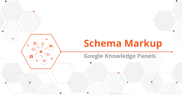 How Schema Markup Helps You Gain or Enhance a Google Knowledge Panel