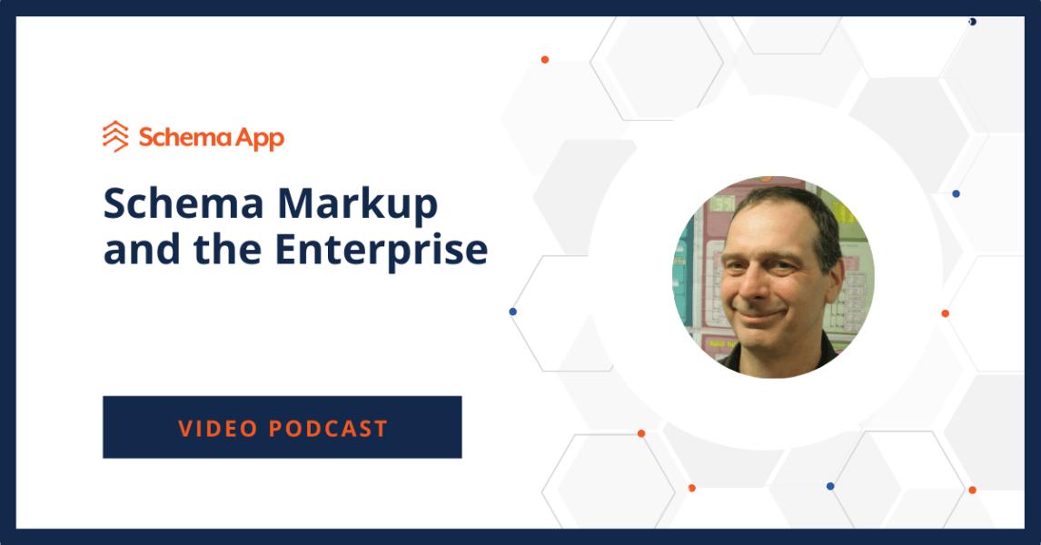 Schema Markup and the Enterprise
