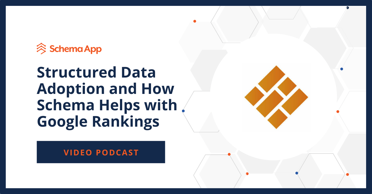 Structured Data Adoption and How Schema Helps with Google Rankings