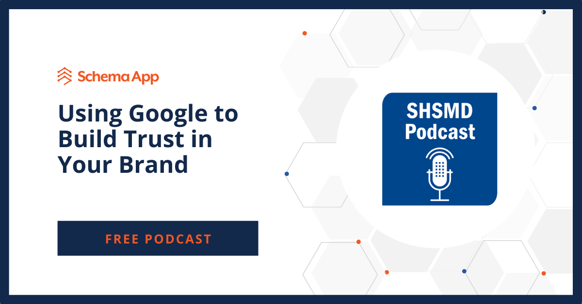 Using Google To Build Trust In Your Brand Podcast